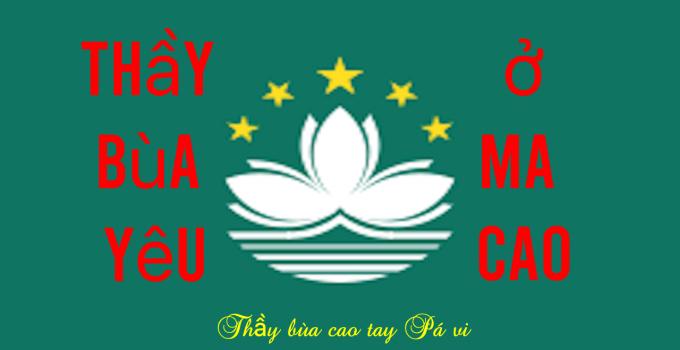 thầy làm bùa yêu ở Macau